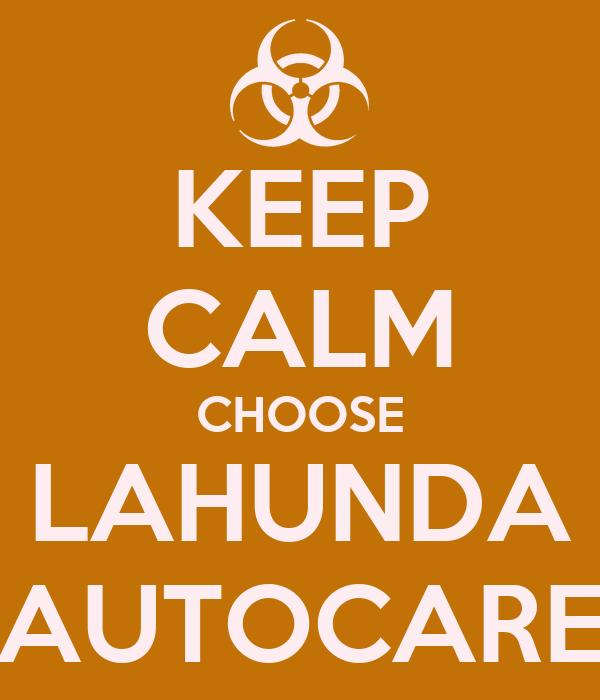 KEEP CALM CHOOSE LAHUNDA AUTOCARE