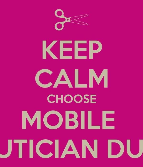 KEEP CALM CHOOSE MOBILE  BEAUTICIAN DUBLIN