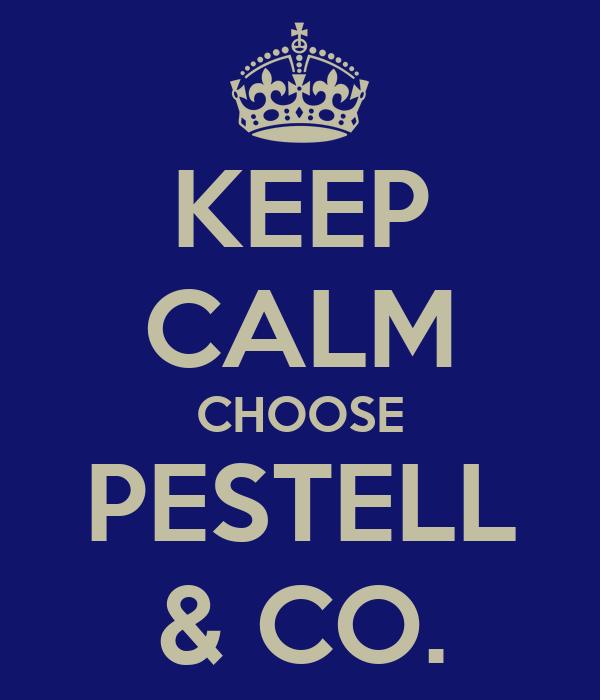 KEEP CALM CHOOSE PESTELL & CO.