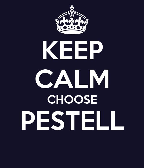 KEEP CALM CHOOSE PESTELL