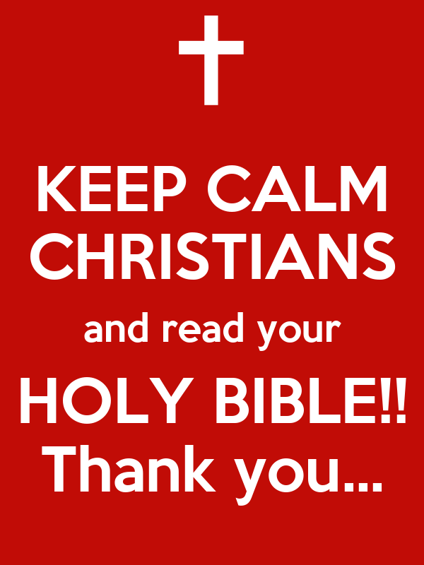 KEEP CALM CHRISTIANS and read your HOLY BIBLE!! Thank you...