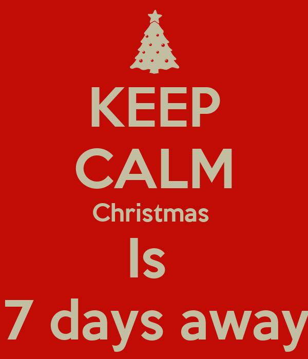 KEEP CALM Christmas  Is  17 days away