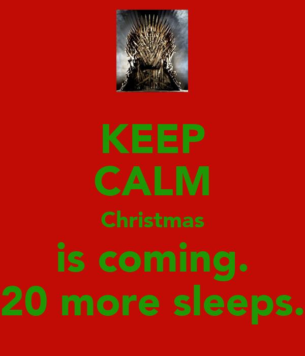 Keep Calm Christmas Is Coming.Keep Calm Christmas Is Coming 20 More Sleeps Poster