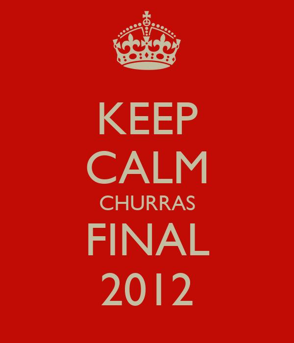 KEEP CALM CHURRAS FINAL 2012