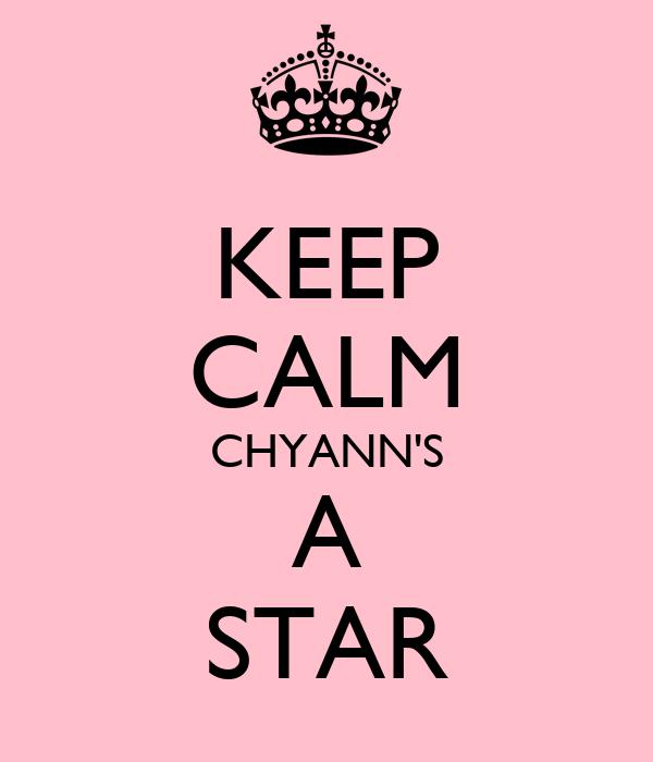 KEEP CALM CHYANN'S A STAR