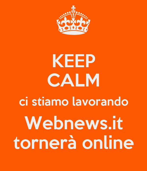 KEEP CALM ci stiamo lavorando Webnews.it tornerà online