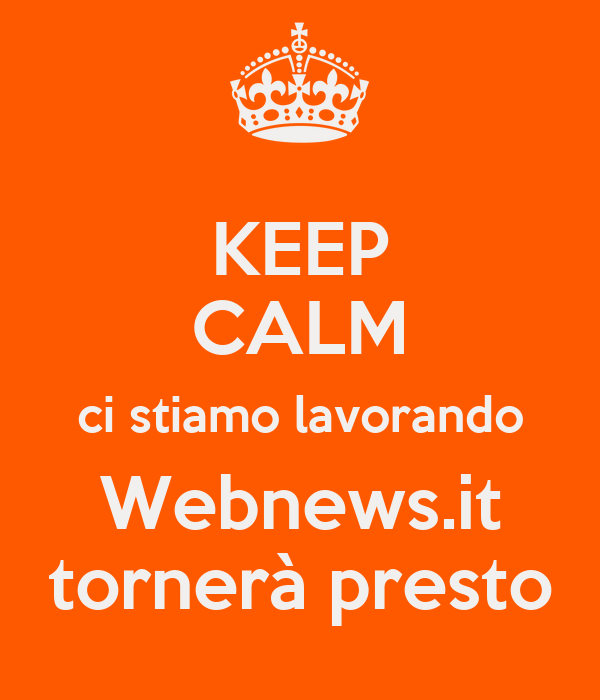 KEEP CALM ci stiamo lavorando Webnews.it tornerà presto