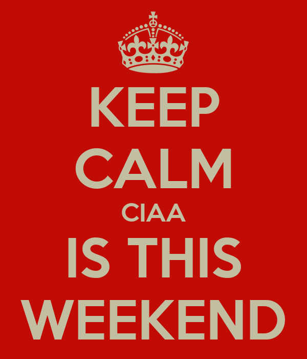 KEEP CALM CIAA IS THIS WEEKEND