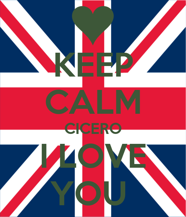 KEEP CALM CICERO I LOVE YOU
