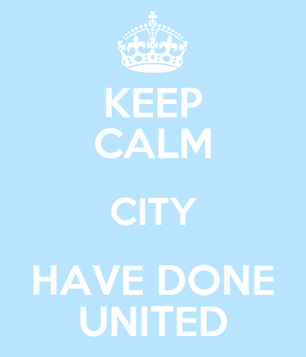 KEEP CALM CITY HAVE DONE UNITED