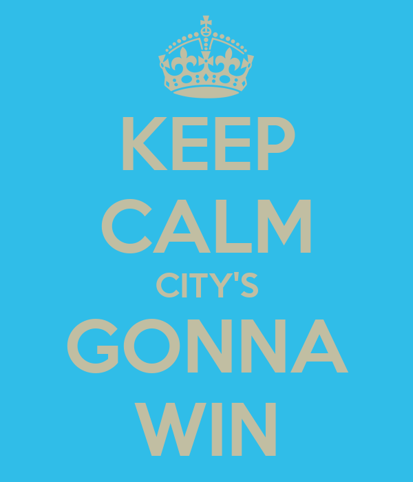 KEEP CALM CITY'S GONNA WIN