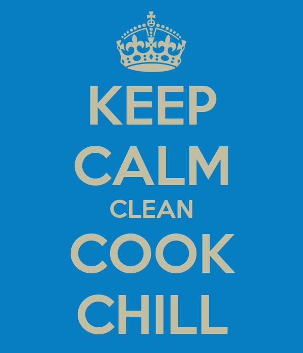 KEEP CALM CLEAN COOK CHILL