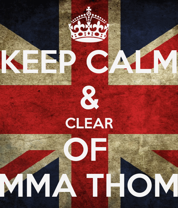 KEEP CALM & CLEAR OF  GEMMA THOMAS