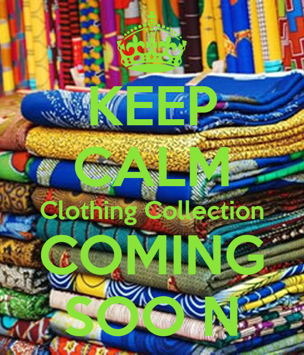 KEEP CALM Clothing Collection COMING SOO N