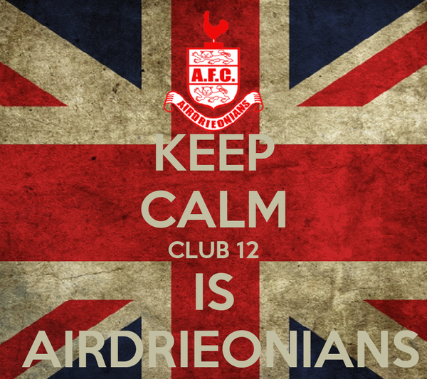 KEEP CALM CLUB 12 IS  AIRDRIEONIANS