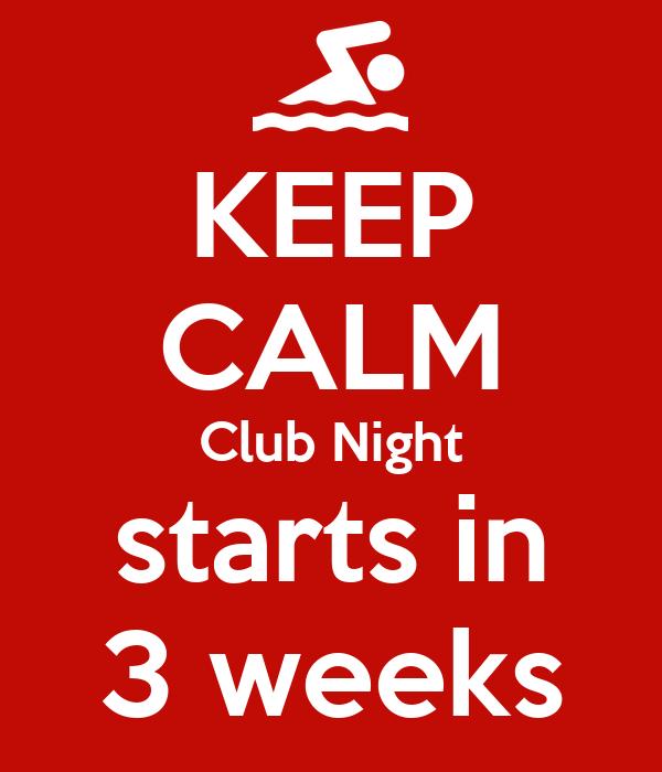 KEEP CALM Club Night starts in 3 weeks