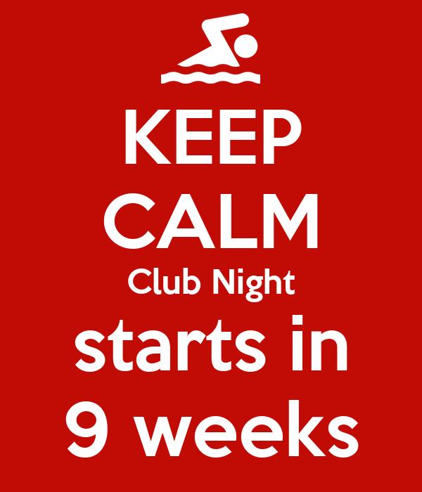 KEEP CALM Club Night starts in 9 weeks