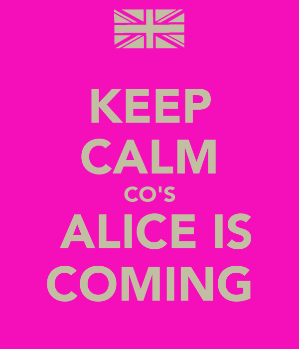KEEP CALM CO'S  ALICE IS COMING