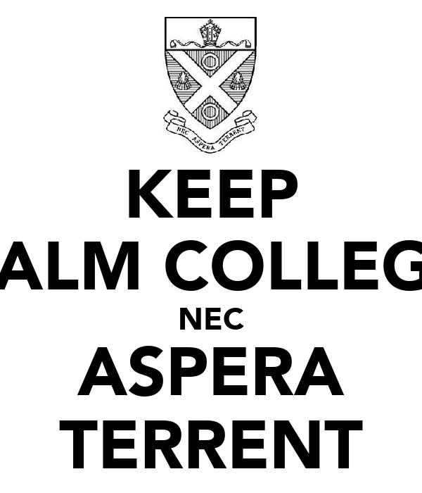 KEEP CALM COLLEGE NEC ASPERA TERRENT