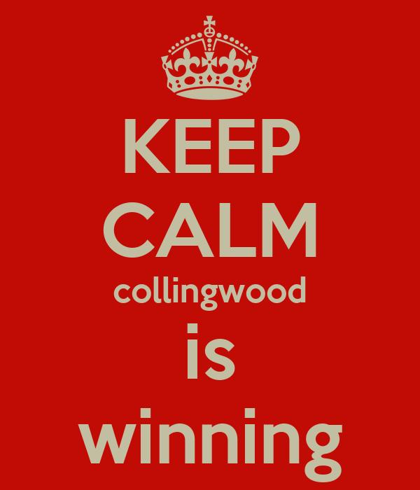 KEEP CALM collingwood is winning