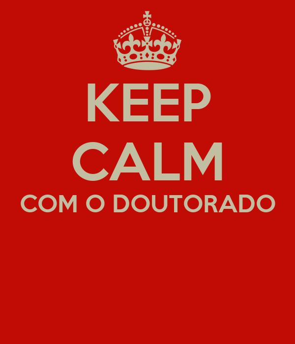 KEEP CALM COM O DOUTORADO