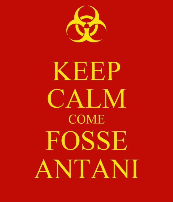 KEEP CALM COME FOSSE ANTANI