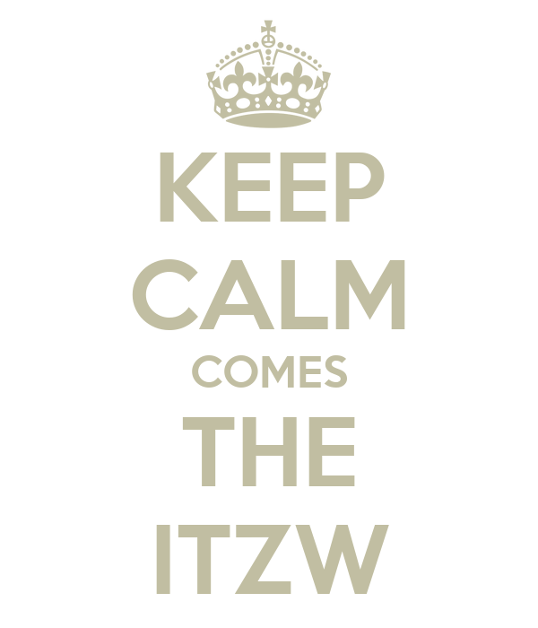 KEEP CALM COMES THE ITZW