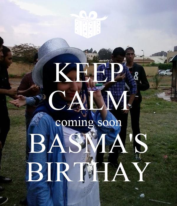 KEEP CALM coming soon BASMA'S BIRTHAY