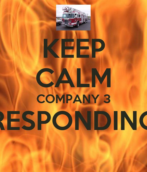 KEEP CALM COMPANY 3 RESPONDING