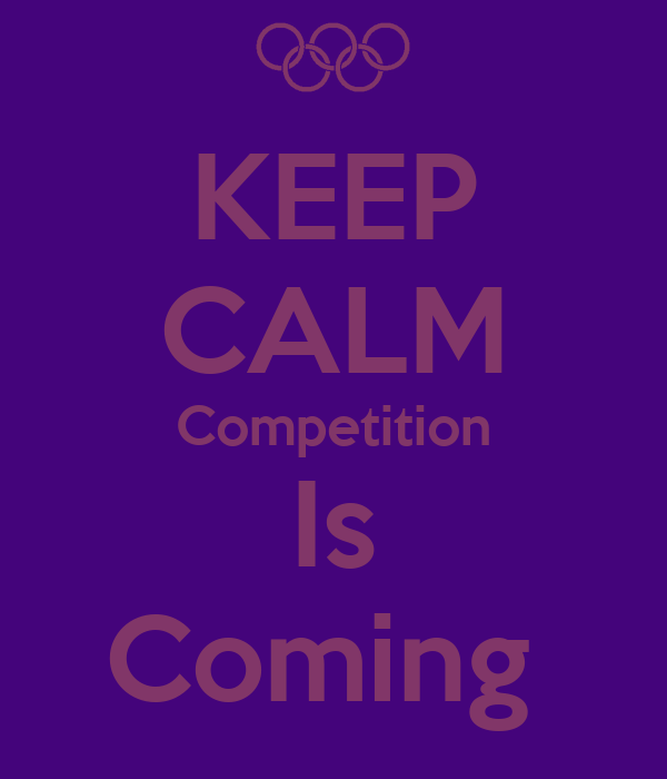 KEEP CALM Competition Is Coming
