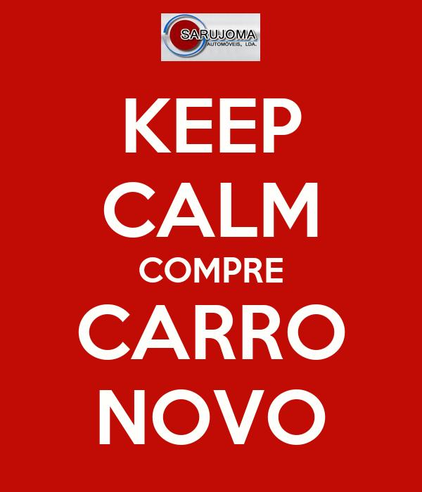 KEEP CALM COMPRE CARRO NOVO