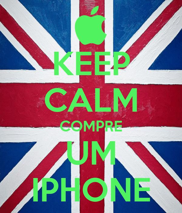 KEEP CALM COMPRE UM IPHONE