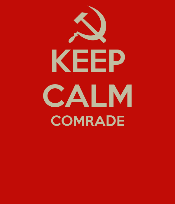 KEEP CALM COMRADE