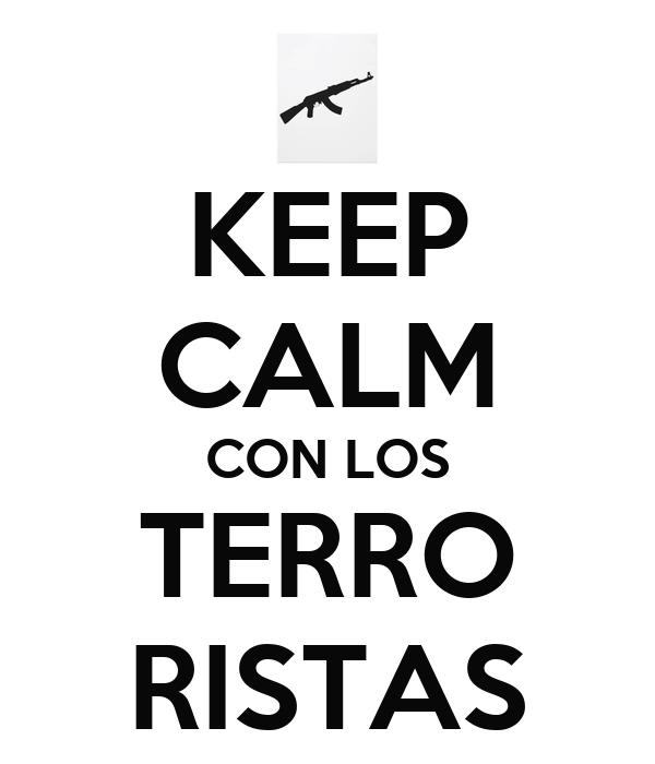KEEP CALM CON LOS TERRO RISTAS