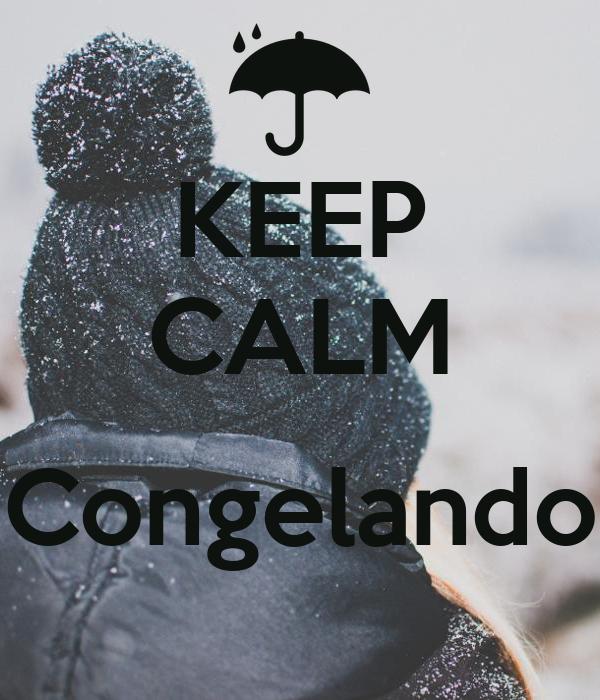 KEEP CALM  Congelando