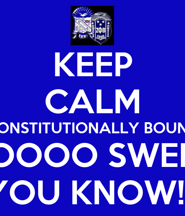 KEEP CALM CONSTITUTIONALLY BOUND SOOOO SWEET YOU KNOW!!!