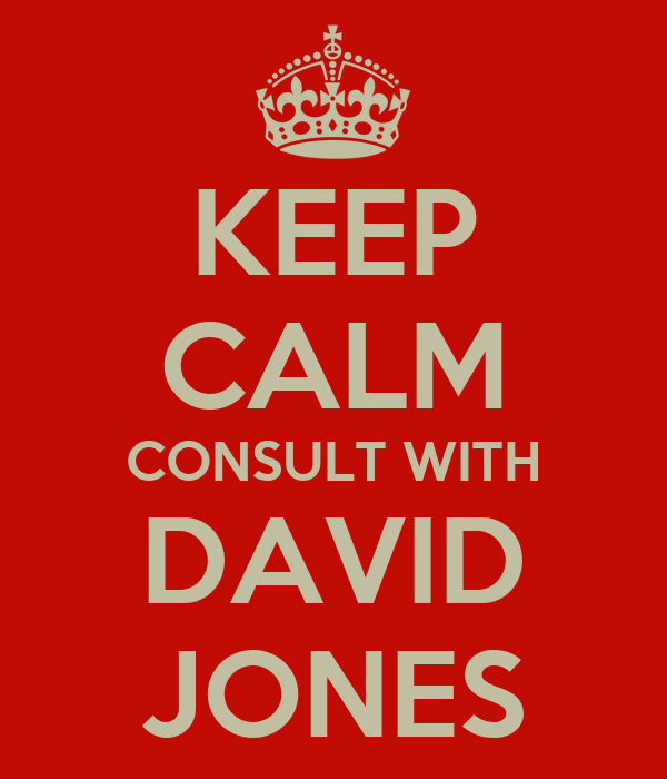 KEEP CALM CONSULT WITH DAVID JONES