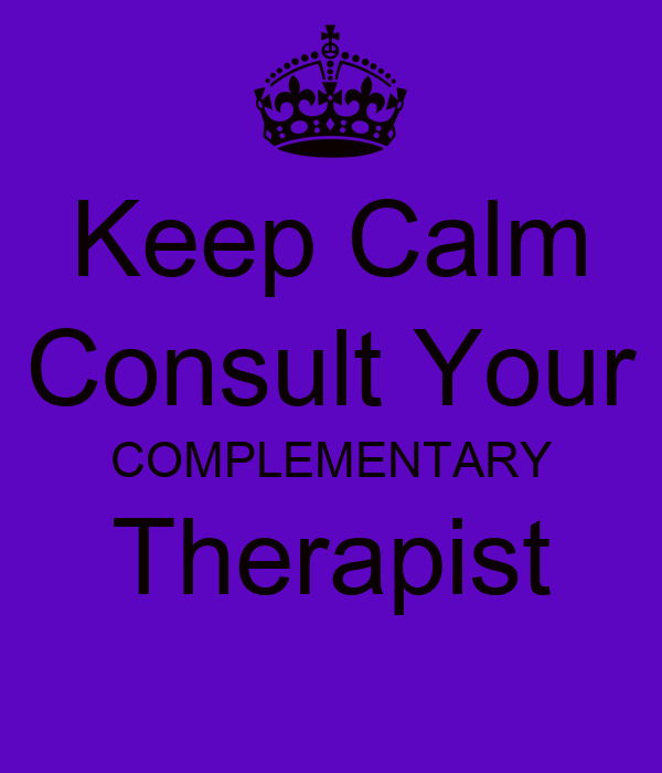 Keep Calm Consult Your COMPLEMENTARY Therapist