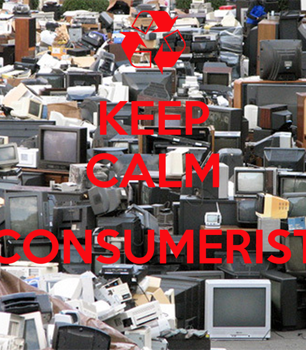 KEEP CALM  CONSUMERIST