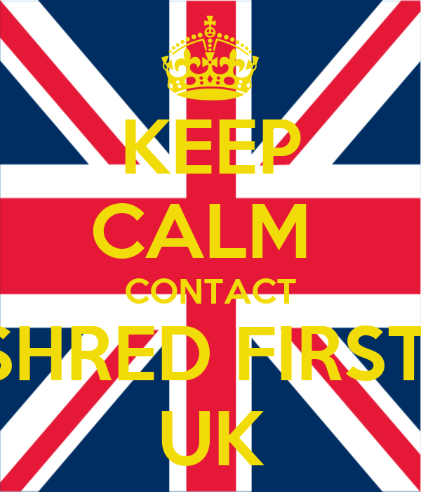 KEEP CALM  CONTACT SHRED FIRST  UK