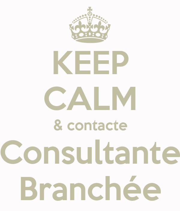 KEEP CALM & contacte Consultante Branchée