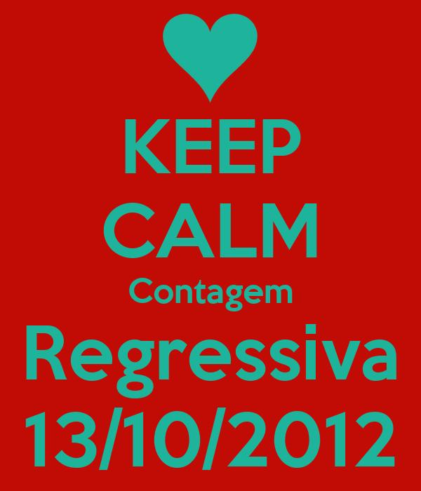 KEEP CALM Contagem Regressiva 13/10/2012