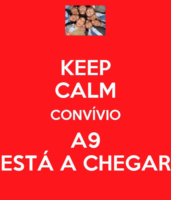 KEEP CALM CONVÍVIO A9 ESTÁ A CHEGAR
