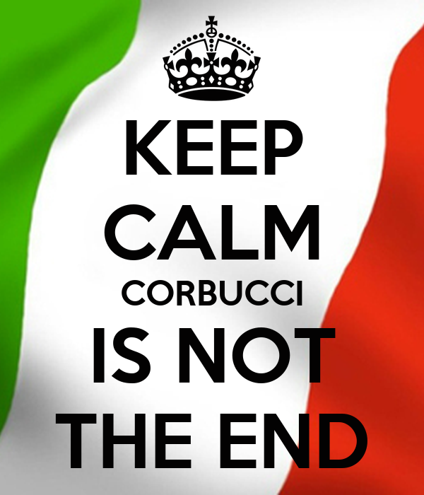 KEEP CALM CORBUCCI IS NOT THE END