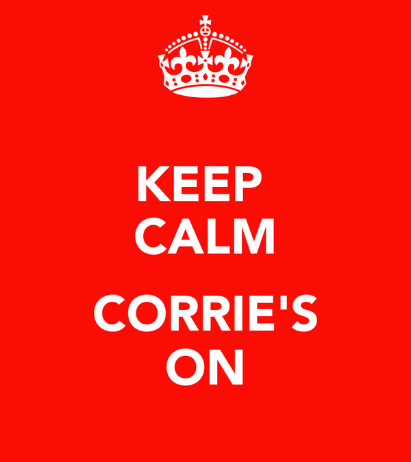KEEP  CALM  CORRIE'S ON