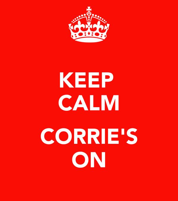 KEEP  CALM  CORRIE'S ON