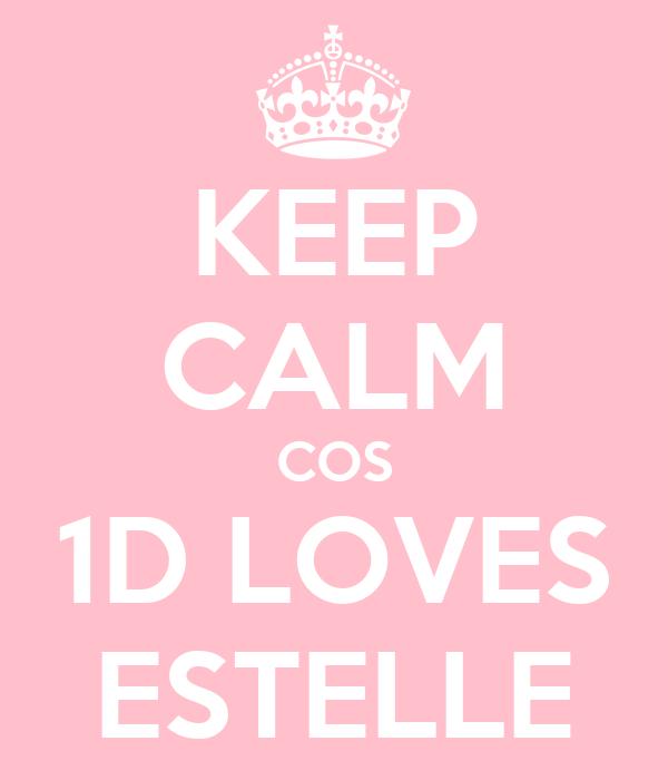 KEEP CALM COS 1D LOVES ESTELLE