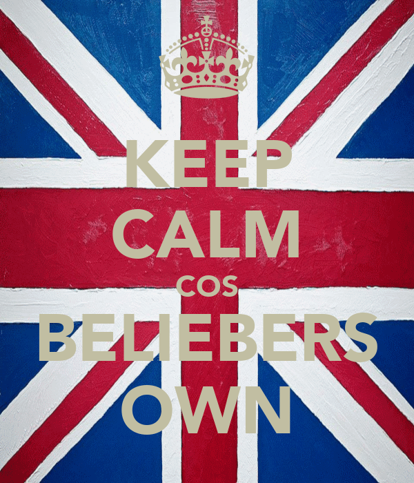 KEEP CALM COS BELIEBERS OWN