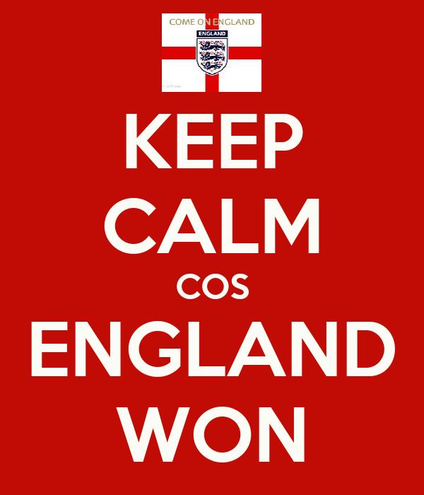 KEEP CALM COS ENGLAND WON