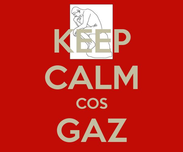 KEEP CALM COS GAZ KNOWS